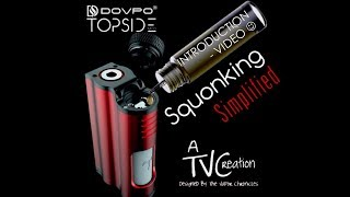 TOPSIDE By DOVPO - A TVCreation - The Worlds First Top Fill Squonker