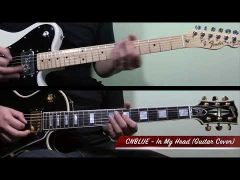 """CNBLUE (씨엔블루) - In My Head """"Live"""" (Guitar Playthrough Cover By Guitar Junkie TV) HD"""