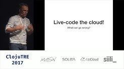 Livecoding the Cloud! – Christophe Grand & Kimmo Koskinen