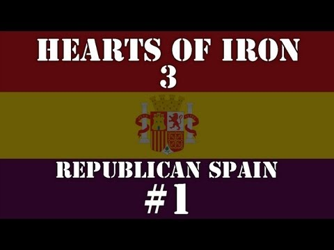 Hearts of Iron 3: Republican Spain - Episode 1