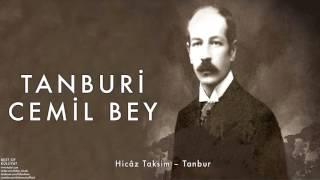 Tanburi Cemil Bey - Hicâz Taksim – Tanbur [ Külliyat © 2016 Kalan Müzik ]