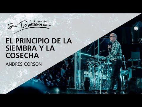 El principio de la siembra y la cosecha - Andrés Corson - 29 Octubre 2017