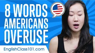 Learn the Top 8 Words Americans Overuse