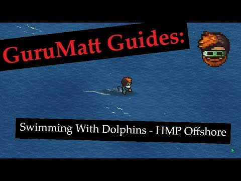 GuruMatt Guides: Swimming With Dolphins [Solo] - HMP Offshore - The Escapists 2