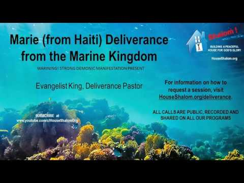 Marie (from Haiti) Deliverance from the Marine Kingdom