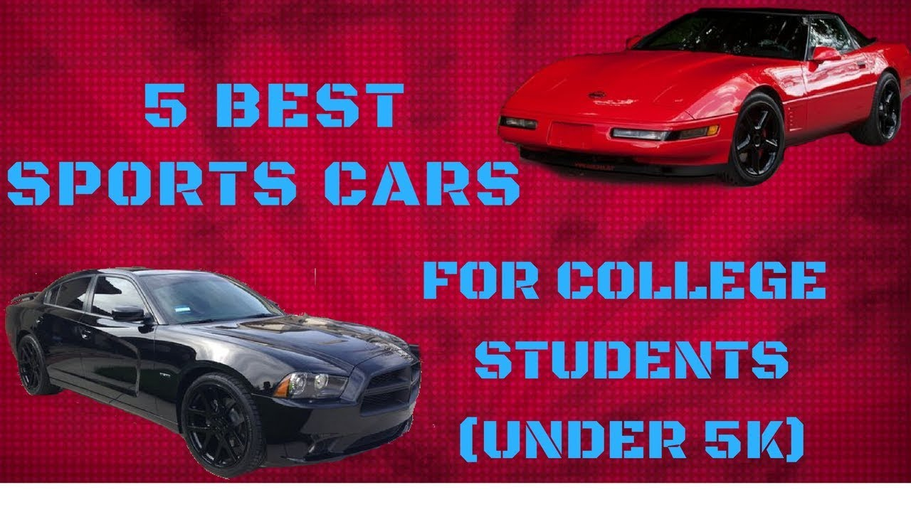 TOP SPORTS CARS FOR COLLEDGE STUDENTSUNDER K YouTube - Sports cars 5k