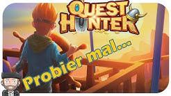Probier mal: Quest Hunter deutsch | Gameplay german