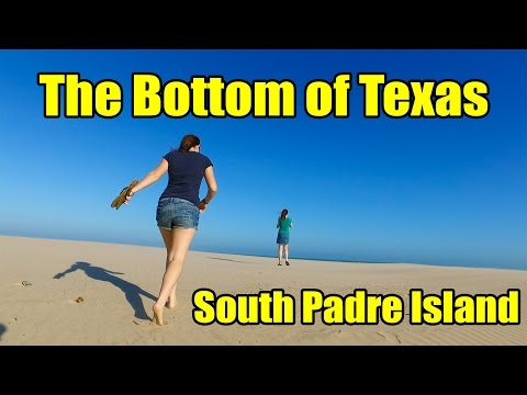 The Bottom of Texas -South Padre Island - Ep. 28