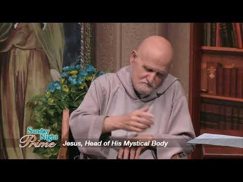 Sunday Night Prime - 2017-10-22 - Jesus: Head Of His Mystical Body