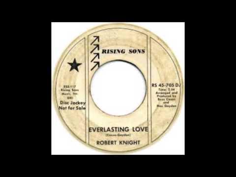 Robert Knight  Everlasting Love