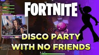 FORTNITE - TRYING TO HAVE A DISCO PARTY WITH NO FRIENDS