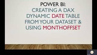 Power BI: Creating Dynamic Date Table using your Dataset and MonthOffset in DAX