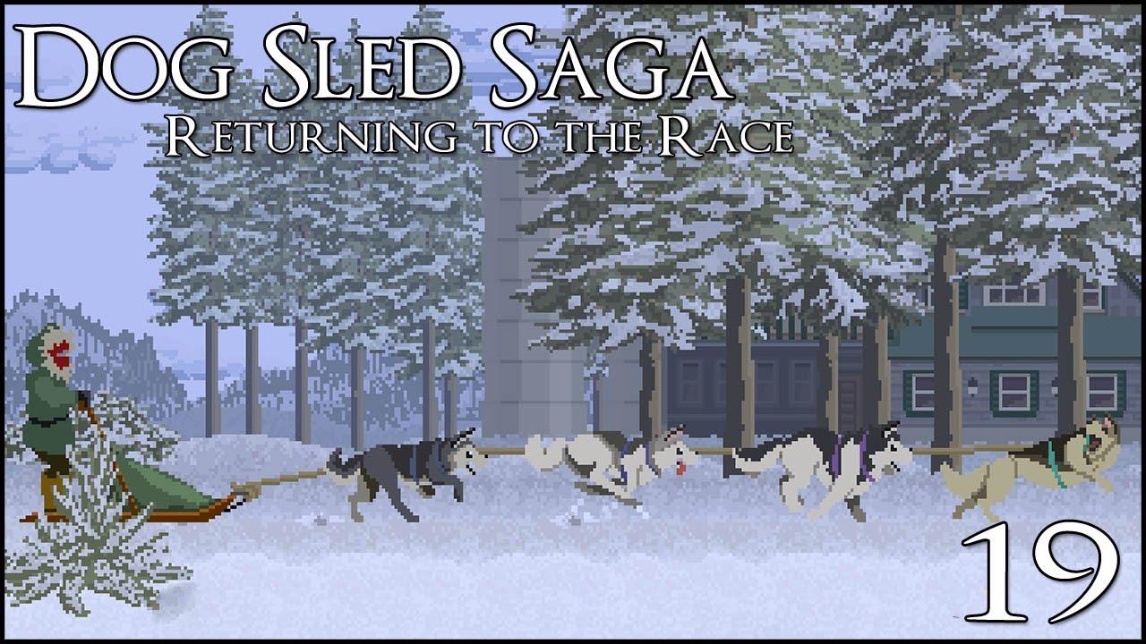 Training Up A Winning Team!! • Dog Sled Saga: Return To The Race!  Episode  #19