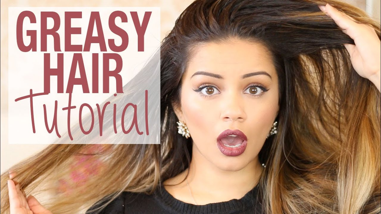 Beautiful Hairstyle In Oily Hair : Tutorial quick easy greasy hair tutorials kaushal