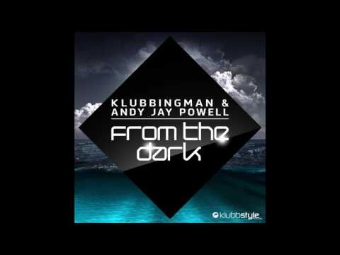 Klubbingman & Andy Jay Powell - From The Dark (Original and Savon Remix)