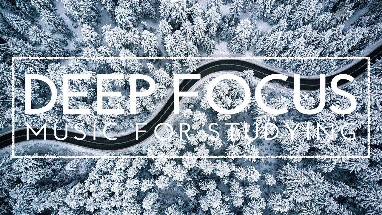 3 Hours of Study Music For Concentration And Focus - Deep Focus Music