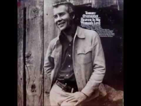 Tommy Overstreet -- Heaven Is My Woman's Love