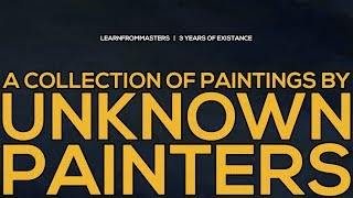 A collection of paintings by unknown painters | LearnFromMasters - 3 years of existence (HD)
