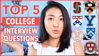 💬Top 5 Questions Every COLLEGE Interviewer Asks + How To Answer 2019   Katie Tracy