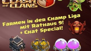 I Farmen in der Champ Liga mit Rathaus 9 Teil 2 I + Champ Chat Feature! I Clash of Clans I