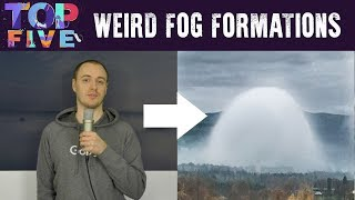 Top 5 Mesmerizing Fog Formations
