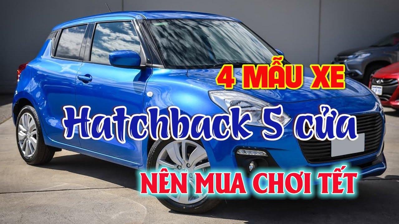 ✅ 4 mẫu xe Hatchback 5 cửa nên mua chơi tết 👉Thị trường ô tô xe máy