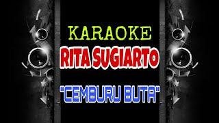 Rita Sugiarto - Cemburu Buta (Karaoke Tanpa Vokal)