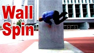 How To Wall Spin - Freerunning Tutorial - Tapp Brothers
