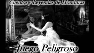Cuentos Y Leyendas De Honduras - Juego Peligroso