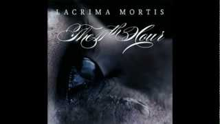 The 11th Hour - 04. Tears of the Bereaved (Lacrima Mortis 2012)