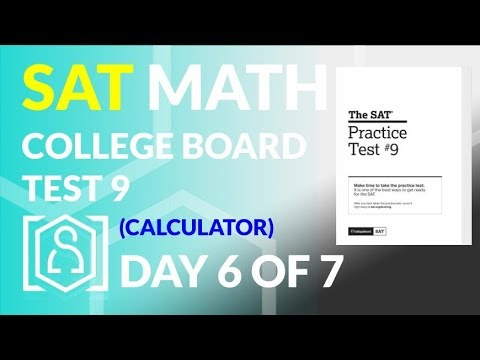 College Board SAT Practice Test 9 - Calculator (SAT Cram Week Day 6 of 7)