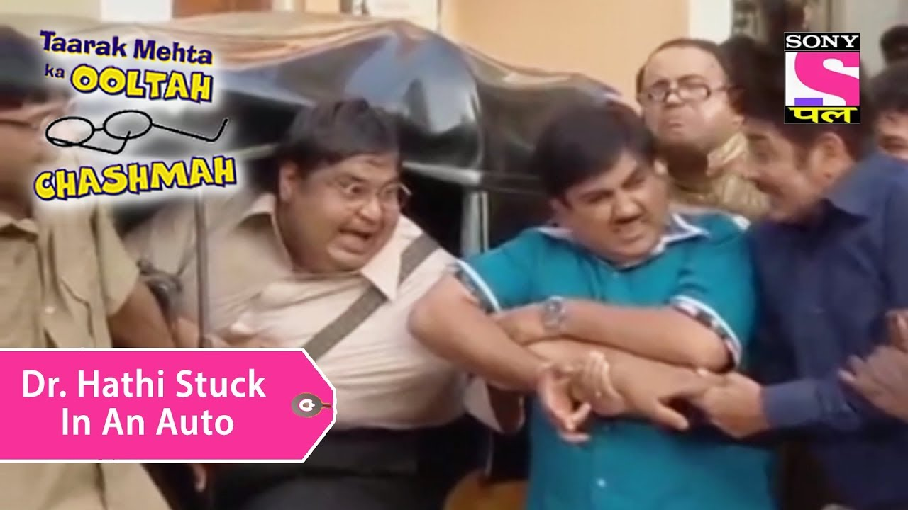 Your Favorite Character | Dr. Hathi Stuck In An Auto | Taarak Mehta Ka Ooltah Chashmah