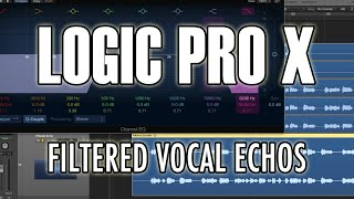 Logic Pro X - Filtered Vocal Echos