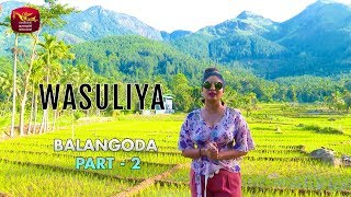 Travel with Wasuliya - වාසුළිය | Balangoda - Part 2 | Travel Magazine Thumbnail