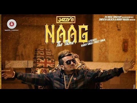 Naag The Third | Bass Boosted | Jazzy B | Punjabi Hits 2017