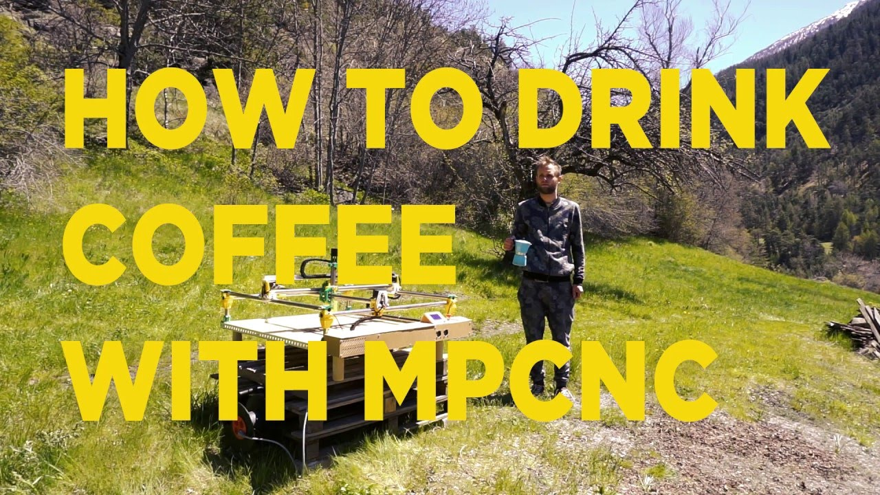 How to drink coffee with MPCNC