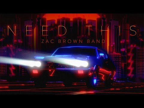 Zac Brown Band – Need This