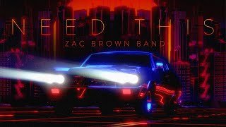 Zac Brown Band - Need This [Official Lyric Video]