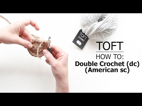 How To: Double Crochet (dc) (American sc) | TOFT Crochet Lesson