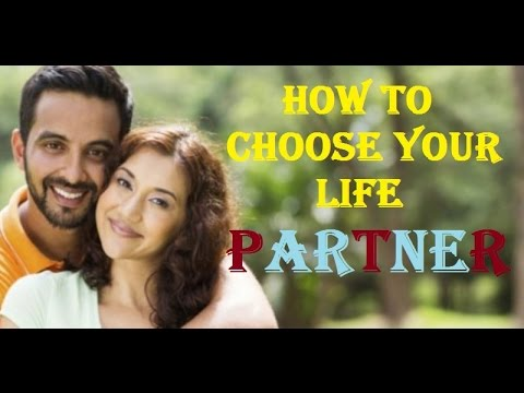 QUALITIES OF A GOOD HUSBAND - How to Choose a Life Partner ?