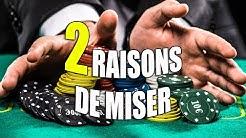 LES BASES DU POKER #7 - Les 2 raisons de miser au Poker