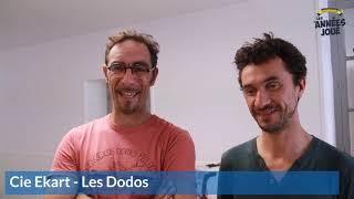Sur la route des Années Joué 2019 : Rencontre avec Les Dodos de la Cie Ekart !