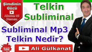 #Telkin Subliminal Nedir? Telkin Mp3