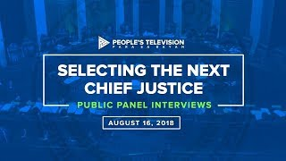 WATCH: Selecting the Next Chief Justice (Public Panel Interviews) - PART 2