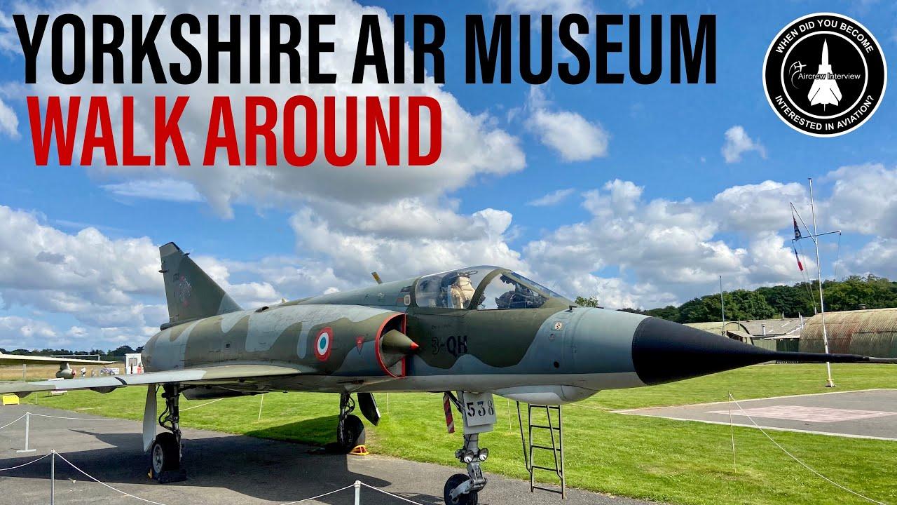 Yorkshire Air Museum   Walk Around