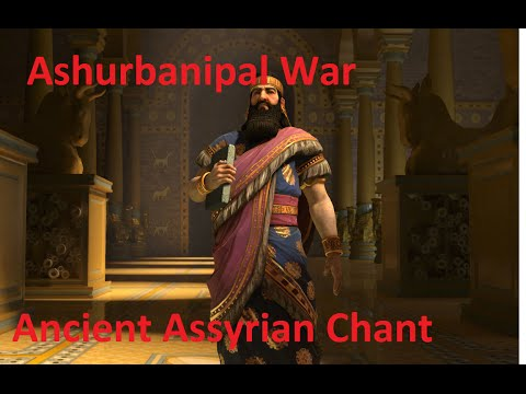 Civilization 5 Soundtrack: Ashurbanipal of Assyria War Ancient Assyrian Chant