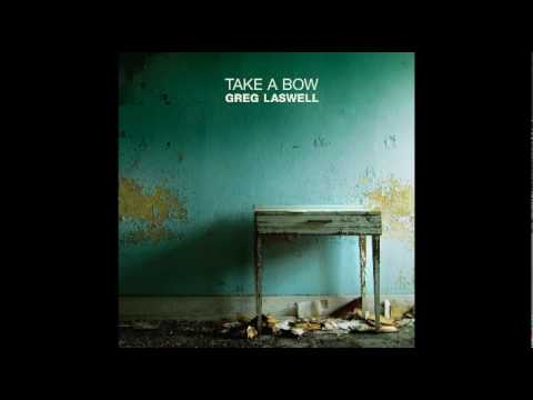 Greg Laswell - Take A Bow music