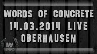 Words of Concrete Live Resonanzwerk Oberhausen 14.03.2014