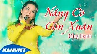 Nắng Có Còn Xuân - Hồng Hạnh [MV HD OFFICIAL]