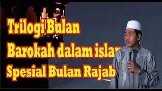 kh anwar zahid spesial bulan rajab trilogi bulan mulya dalam islam
